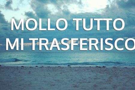 """"""" Mollo tutto e mi trasferisco a Tenerife anch'io! """""""