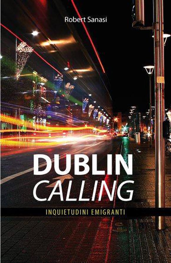 """""""Dublin calling"""", Il libro di Robert Sanasi sulla sua esperienza dublinese."""