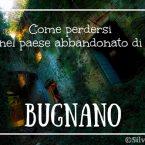 Come perdersi nel paese abbandonato di Bugnano